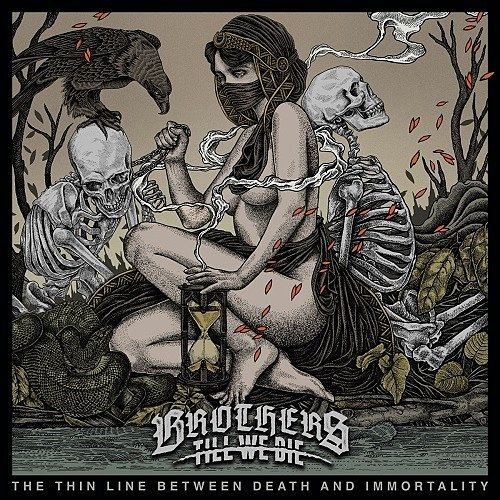 Brothers Till We Die - The Thin Line Between Death And Immortality (2017) 320 kbps