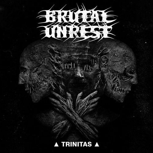 Brutal Unrest - Trinitas (2017) 320 kbps