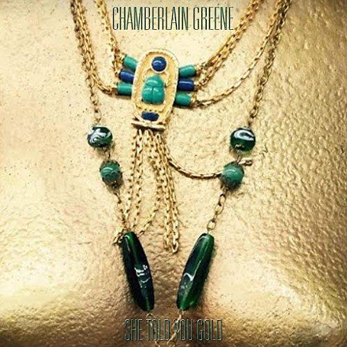 Chamberlain Greene - She Told You Gold (2016) 320 kbps