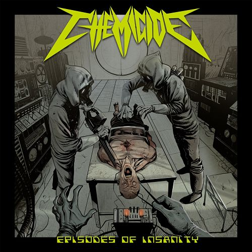 Chemicide - Episodes Of Insanity (2016) 320 kbps + Scans