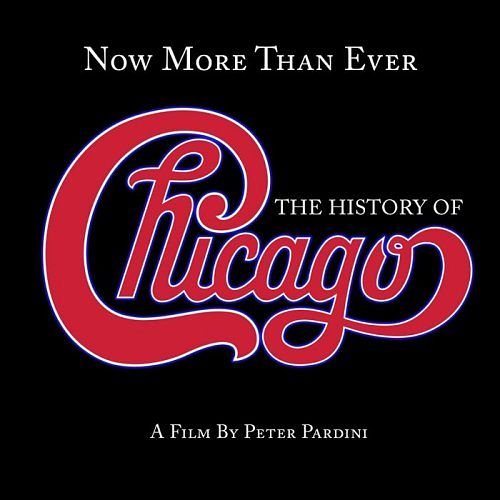 Chicago - Now More Than Ever: The History Of Chicago (Remastered) (2016) 320 kbps