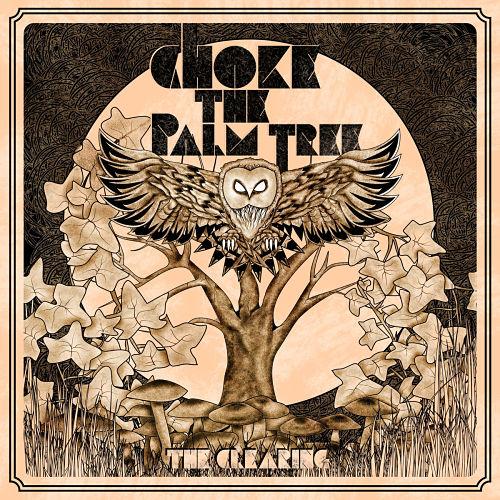 Choke The Palm Tree - The Clearing (2016) 320 kbps