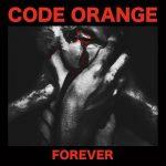 Code Orange – Forever (2017) 320 kbps