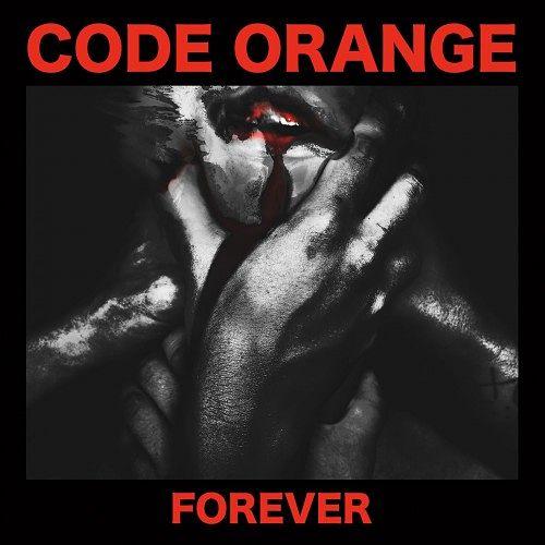 Code Orange - Forever (2017) 320 kbps