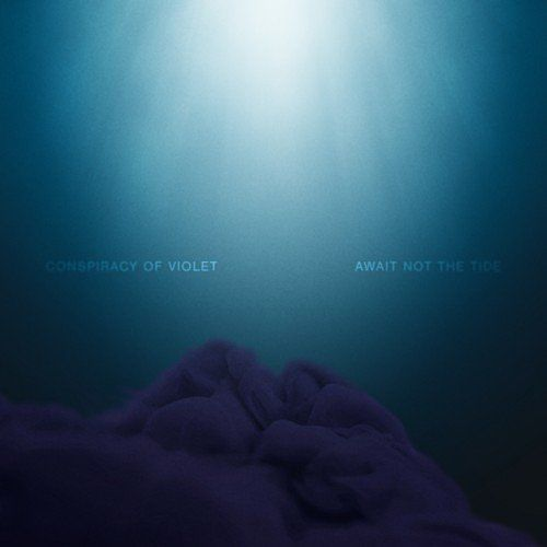 Conspiracy Of Violet - Await Not the Tide (Deluxe Edition) (2017) 320 kbps