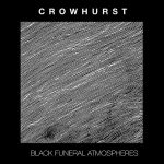 Crowhurst – Black Funeral Atmospheres (2016) 320 kbps