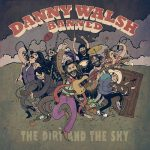 Danny Walsh Banned – The Dirt And The Sky (2016) 320 kbps