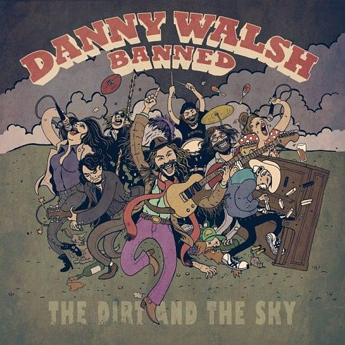 Danny Walsh Banned - The Dirt And The Sky (2016) 320 kbps