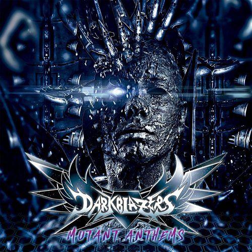 Darkblazers - Mutant Anthems (2017) 320 kbps