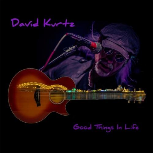 David Kurtz - Good Things in Life (2017)