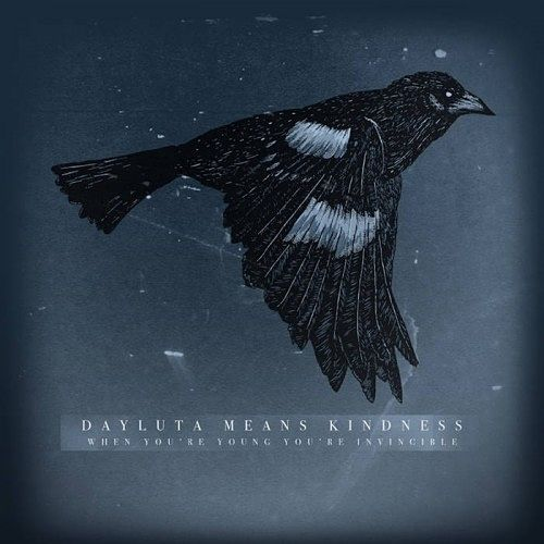Dayluta Means Kindness - When You're Young You're Invincible (2017) 320 kbps