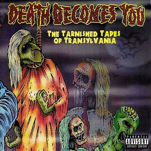 Death Becomes You - Tarnished Tapes Of Transylvania (2017) 320 kbps