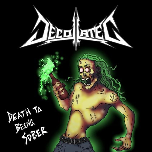 Decollated - Death To Being Sober [EP] (2017) 320 kbps