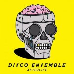 Disco Ensemble – Afterlife (2017) 320 kbps