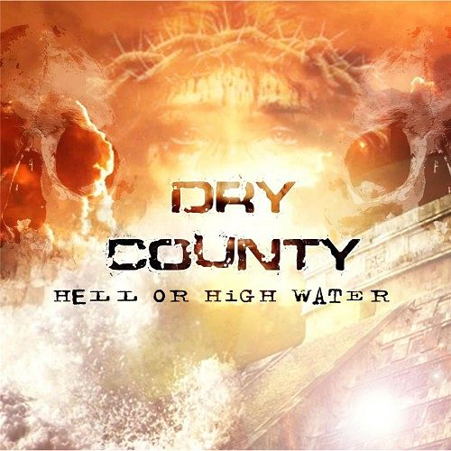 Dry County - Hell or High Water (2016) 320 kbps