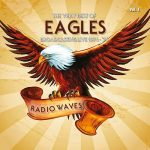 Eagles – Radio Waves: The Very Best Of Eagles Broadcasting Live 1974-1976 Vol. 1 & Vol. 2 (2016) 320 kbps
