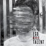 Ego Kill Talent – Ego Kill Talent (2017) 320 kbps