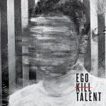 Ego Kill Talent – Ego Kill Talent (2017) 320 kbps