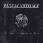 Fall Of Carthage – The Longed-For Reckoning (2017) 320 kbps
