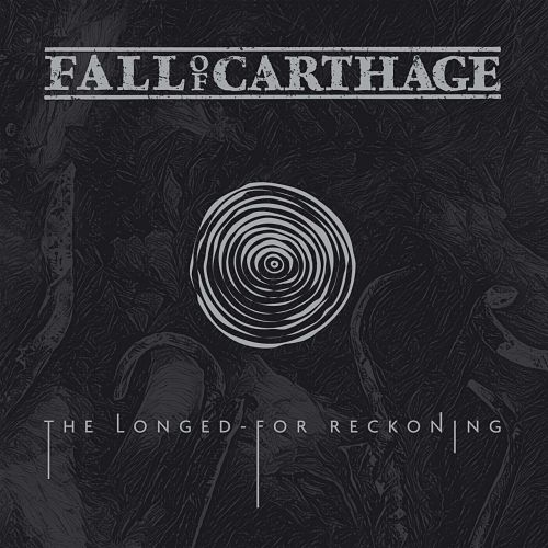 Fall Of Carthage - The Longed-For Reckoning (2017) 320 kbps