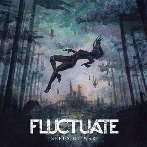 Fluctuate - Seeds Of War [EP] (2016) 320 kbps