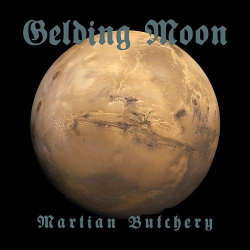 Gelding Moon - Martian Butchery (2017) 320 kbps