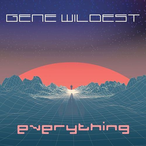 Gene Wildest - Everything (2017) 320 kbps