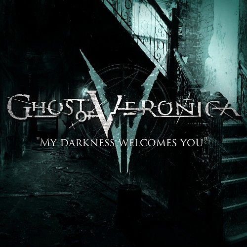 Ghost Of Veronica - My Darkness Welcomes You [EP] (2017) 320 kbps