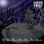 Glacier Frost – A New Dawn Over Once Dark Lands (2016) 320 kbps