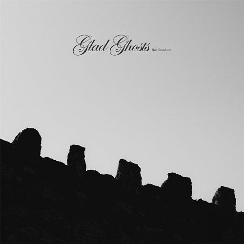 Glad Ghosts - The Loudest (2017) 320 kbps