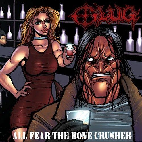 Glug - All Fear the Bone Crusher (2017) 320 kbps