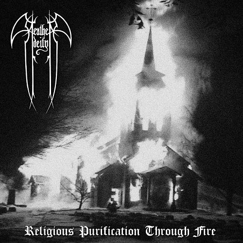 Heathen Deity - Religious Purification Through Fire [Demo] (2017) 320 kbps