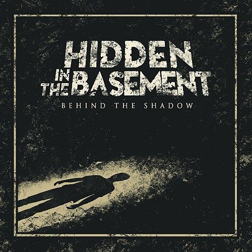 Hidden In The Basement - Behind The Shadow (2016) 320 kbps