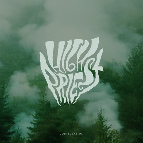 High Priest - Consecration [EP] (2016) 320 kbps
