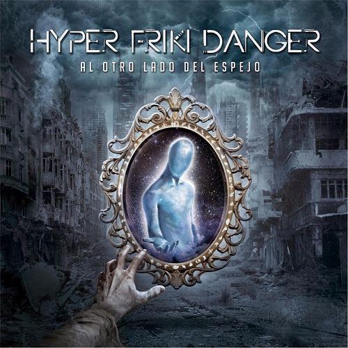 Hyper Friki Danger - Al Otro Lado del Espejo (2017) 320 kbps