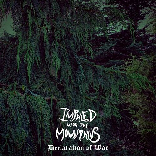 Impaled Upon the Mountains - Declaration of War