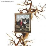 Into The Flood – Roots (2017) 320 kbps