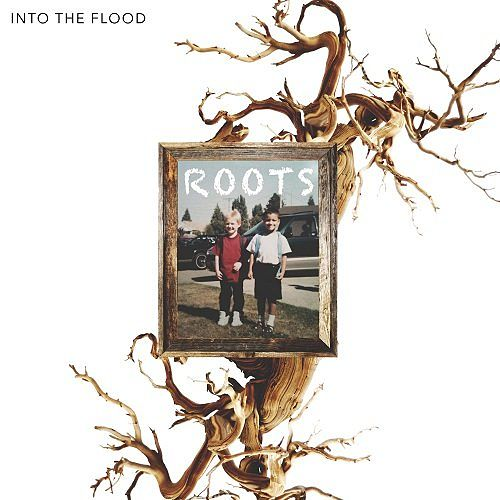 Into The Flood - Roots (2017) 320 kbps