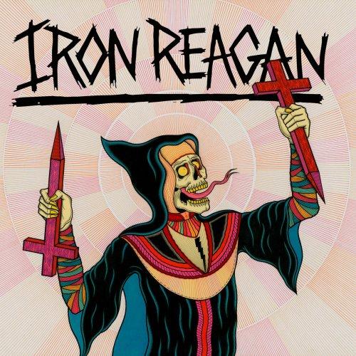 Iron Reagan - Crossover Ministry (2017) 320 kbps