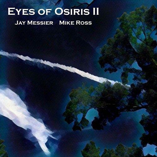 Jay Messier & Mike Ross - Eyes of Osiris II (2016) 320 kbps