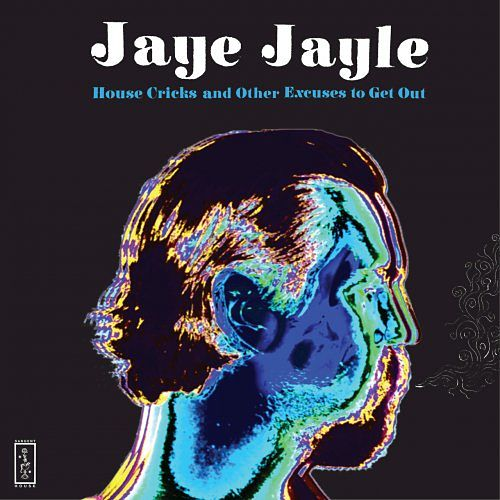 Jaye Jayle - House Cricks and Other Excuses to Get Out (2016) 320 kbps