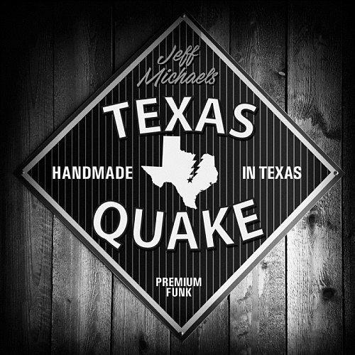 Jeff Michaels - Texas Quake (2016) 320 kbps