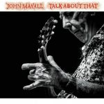 John Mayall – Talk About That (2017) 320 kbps