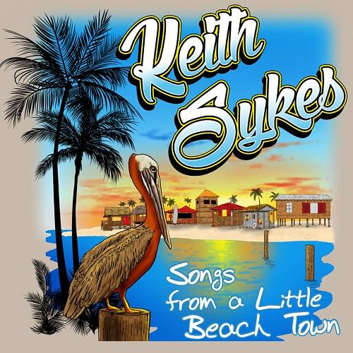 Keith Sykes - Songs From a Little Beach Town (EP) (2016) 320 kbps