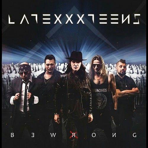 Latexxx Teens - Be Wrong (2017) 320 kbps