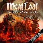 Meat Loaf – Boston Broadcast (Live 1985) [Remastered 2017] 320 kbps