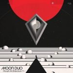 Moon Duo – Occult Architecture, Vol. 1 (2017) 320 kbps