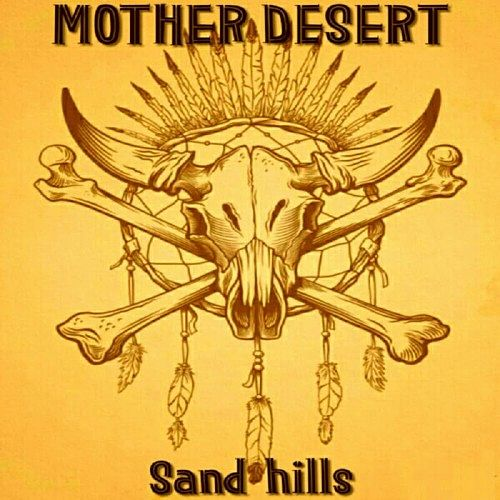 Mother Desert - Sand hills (2017) 320 kbps