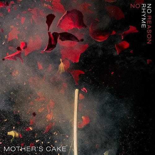 Mother's Cake - No Rhyme No Reason (2017)
