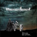 Mourners Lament – We All Be Given (2016) 320 kbps